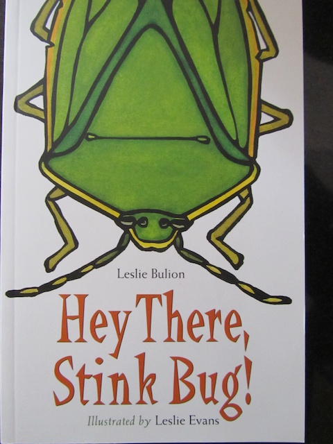 Hey There, Stink Bug  by Leslie Bulion