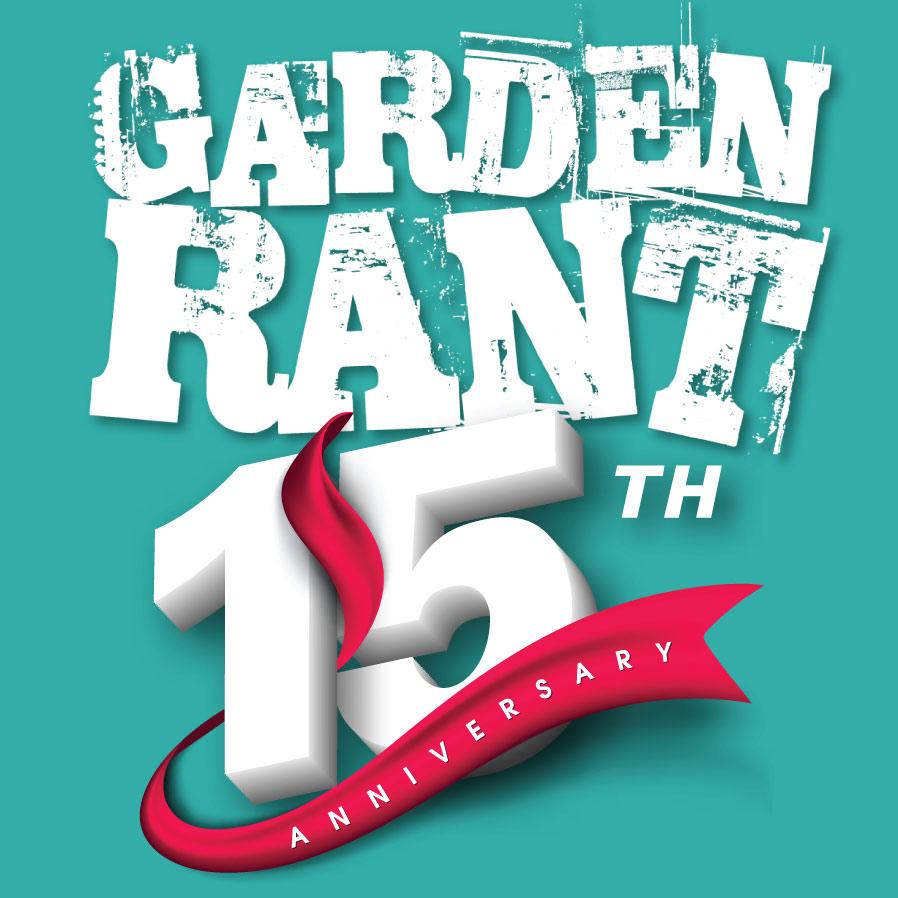 GardenRant 15th Anniversary